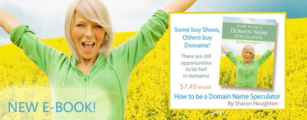 New Ebook - How to be a Domain Name Speculator by Sharon Houghton