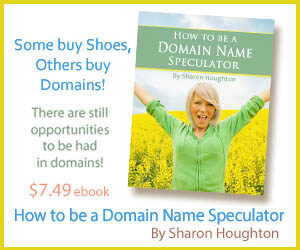 How to be a Domain Name Speculator by Sharon Houghton